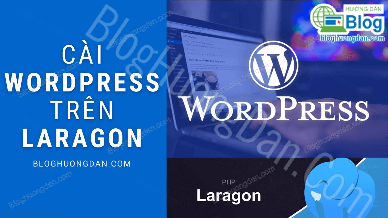 Tải và cài WordPress trên phần mềm Localhost Laragon